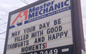 Master Mechanic High Park is sending positive vibes to the community with the messages on their sign outside.