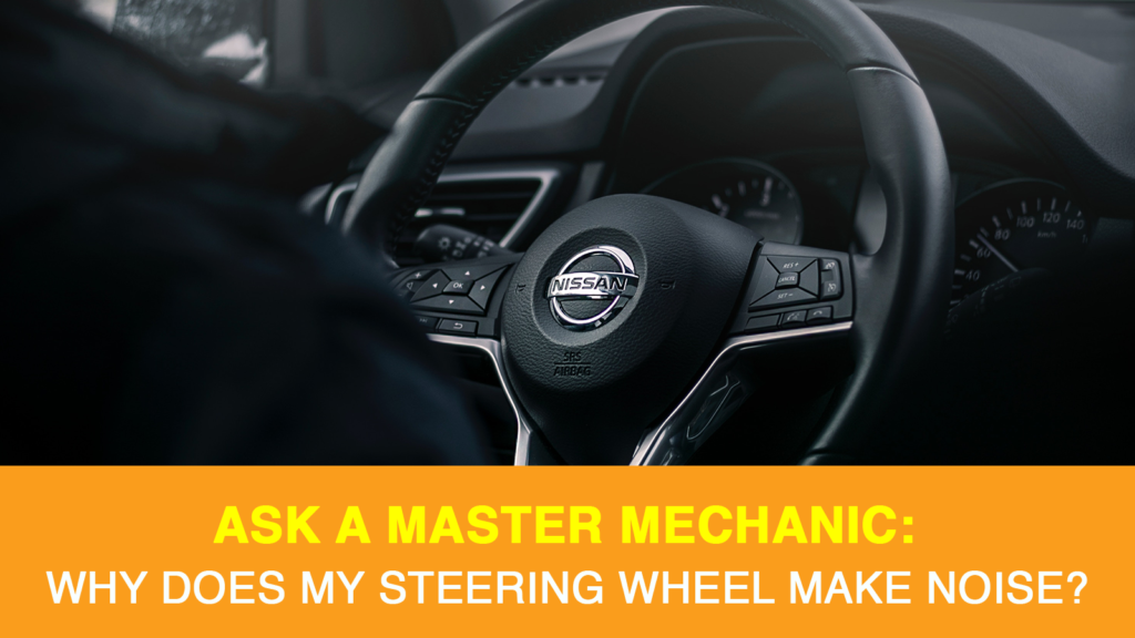 Why Does My Steering Wheel Make Noise?