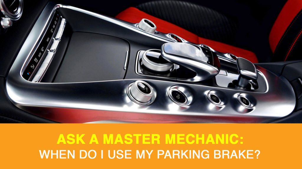 When Should I Use My Parking Brake?