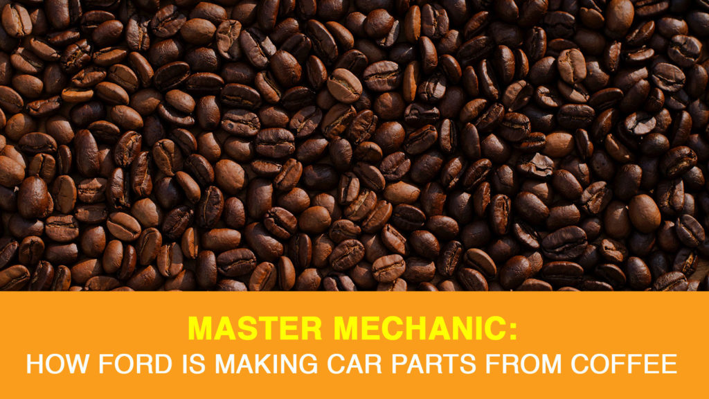 Ford and McDonald's set out to create car parts from coffee.
