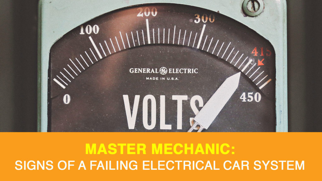 How to tell if your electrical car system is failing.