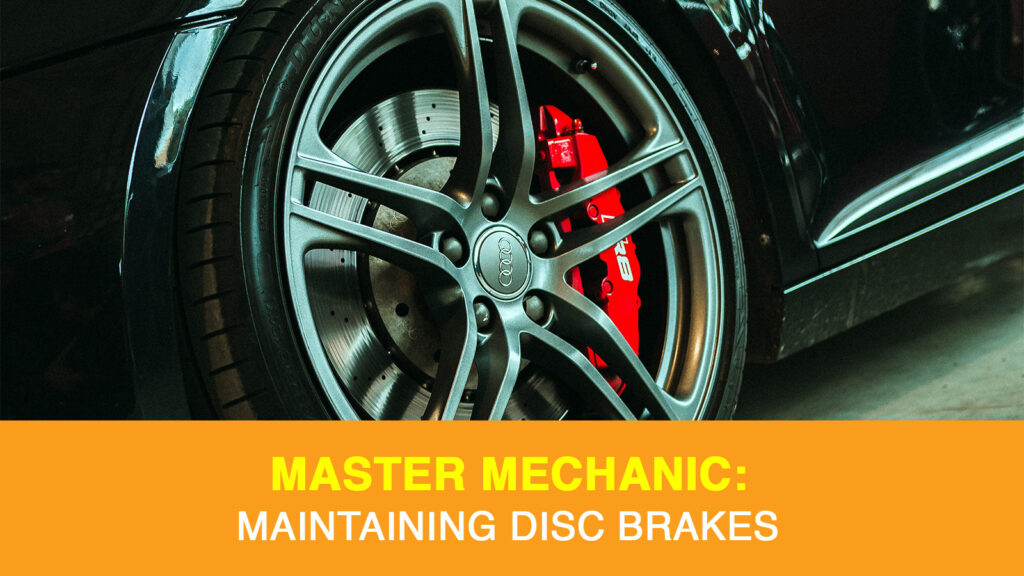 How to properly maintain your disc brakes