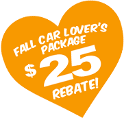 Fall Car Lover's Package $25 Rebate!